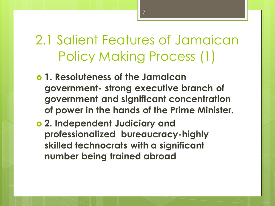 2.1 Salient Features of Jamaican Policy Making Process (1 )  1.