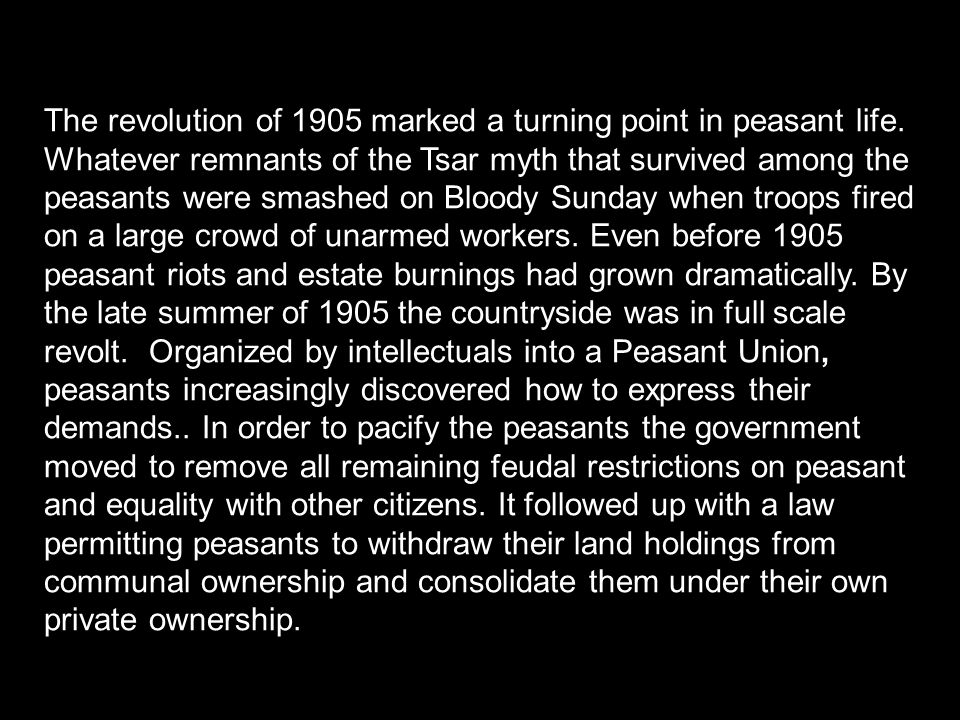 The revolution of 1905 marked a turning point in peasant life.