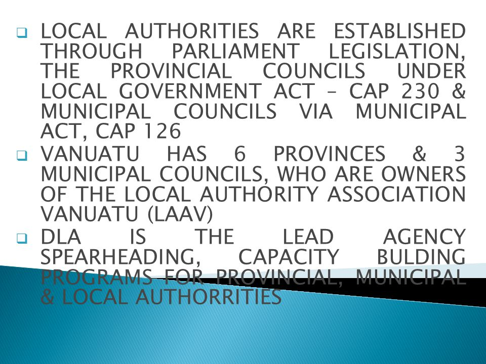  LOCAL AUTHORITIES ARE ESTABLISHED THROUGH PARLIAMENT LEGISLATION, THE PROVINCIAL COUNCILS UNDER LOCAL GOVERNMENT ACT – CAP 230 & MUNICIPAL COUNCILS