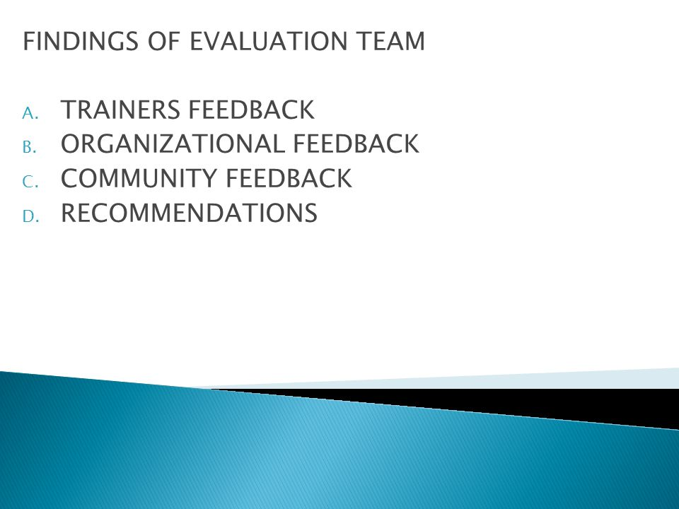 A.TRAINERS FEEDBACK 1. CONTENTS OF MATERIALS 2. CHALLENGES EXPERIENCED DURING ROLL OUT 3.
