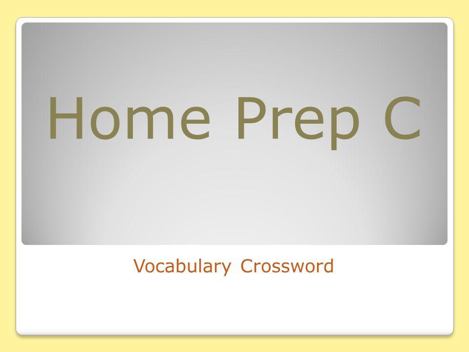 Home Prep C Vocabulary Crossword