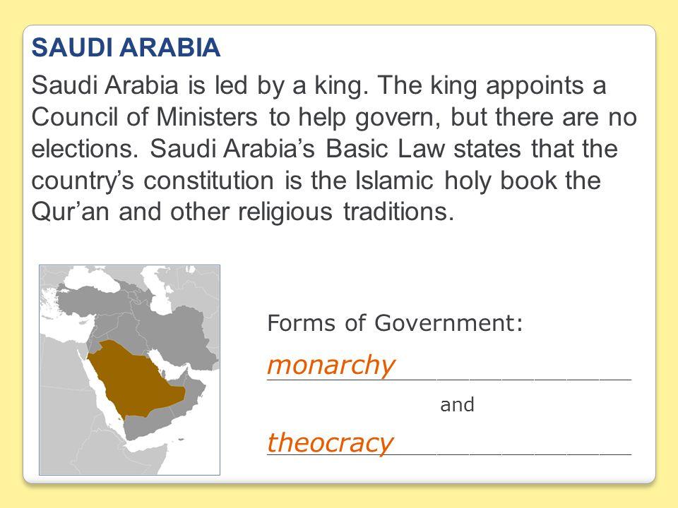 SAUDI ARABIA Saudi Arabia is led by a king.