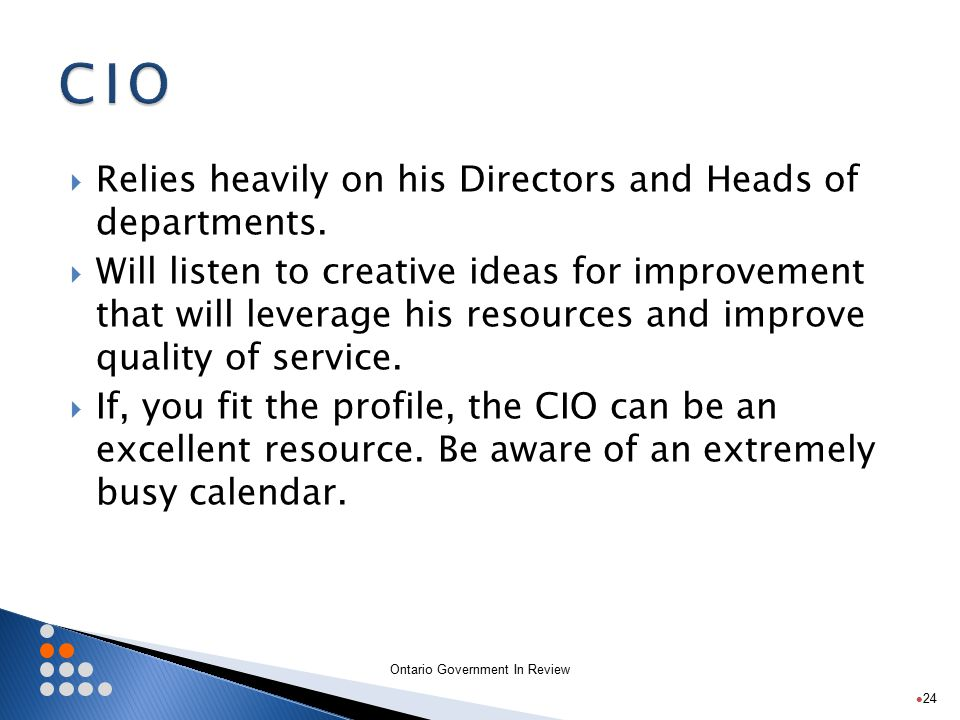 Ontario Government In Review  Relies heavily on his Directors and Heads of departments.