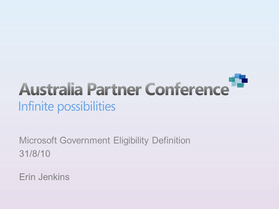 Microsoft Government Eligibility Definition 31/8/10 Erin Jenkins