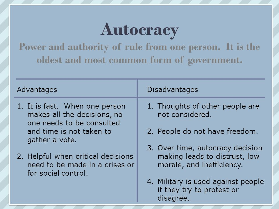 Autocracy Rule of One Types of Autocracies Absolute Monarchy Theocracy Totalitarian Dictatorship Saudi Arabia (Absolute Monarchy) Iran (Theocracy) Tsarist regimes in Russia (1892-1917) Nazi regime in Germany (1933-1945) China North Korea Examples of Autocratic Governments