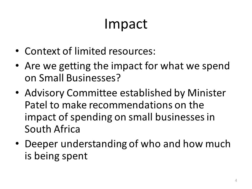 Impact Context of limited resources: Are we getting the impact for what we spend on Small Businesses.