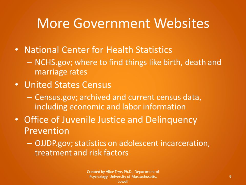 More Government Websites National Center for Health Statistics – NCHS.gov; where to find things like birth, death and marriage rates United States Cen