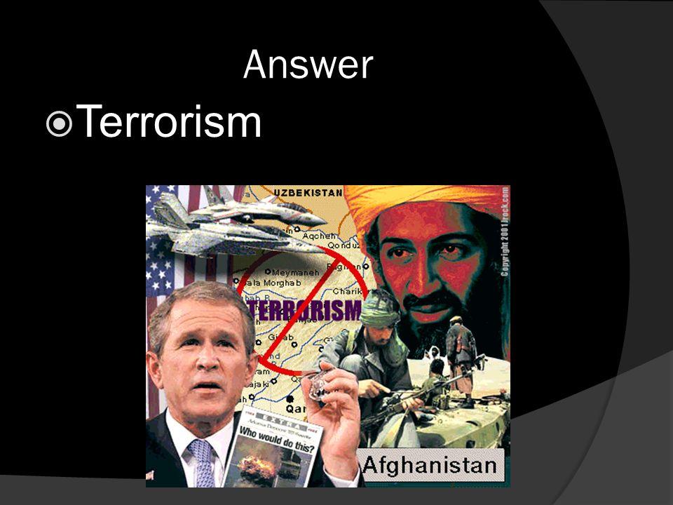 Answer  Terrorism