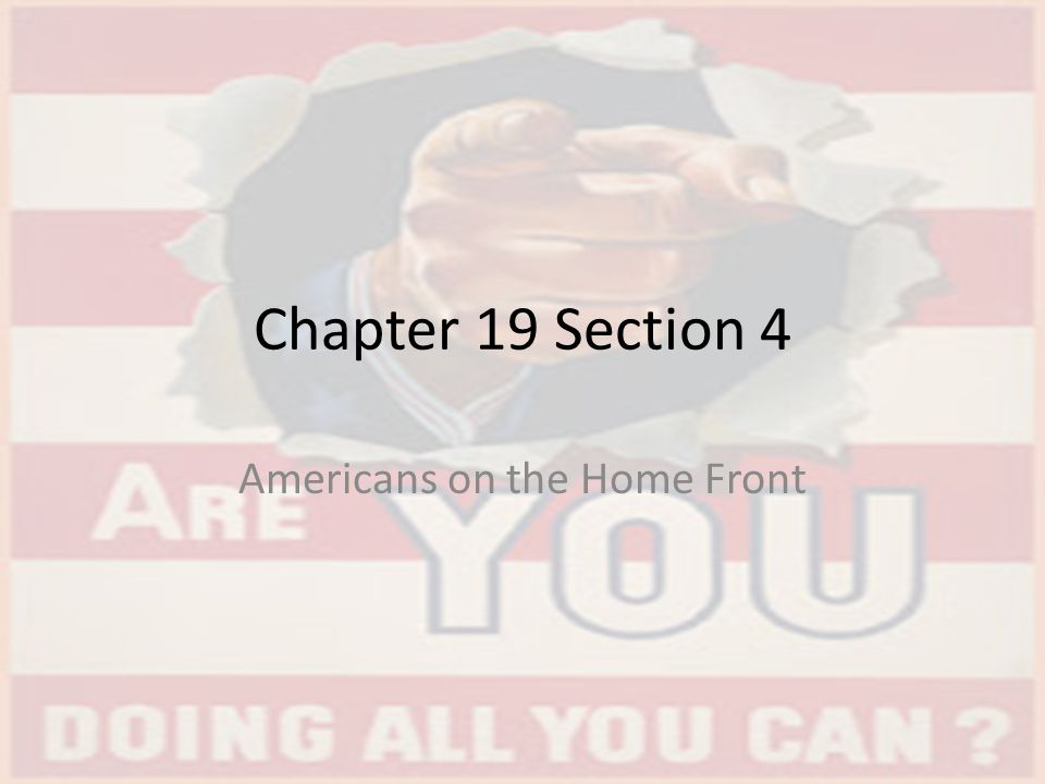 Chapter 19 Section 4 Americans on the Home Front