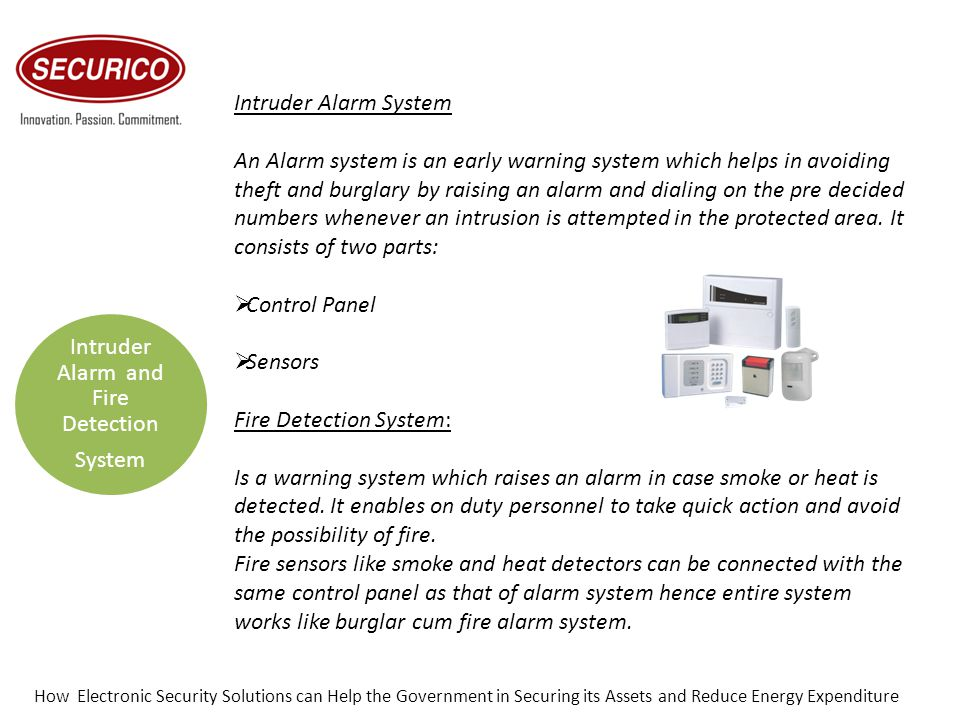 Intruder Alarm and Fire Detection System Intruder Alarm System An Alarm system is an early warning system which helps in avoiding theft and burglary b