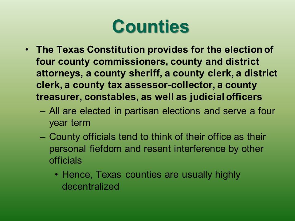 Counties Counties are units of local government that are limited to those structures and powers specifically granted by state law – –If county officia