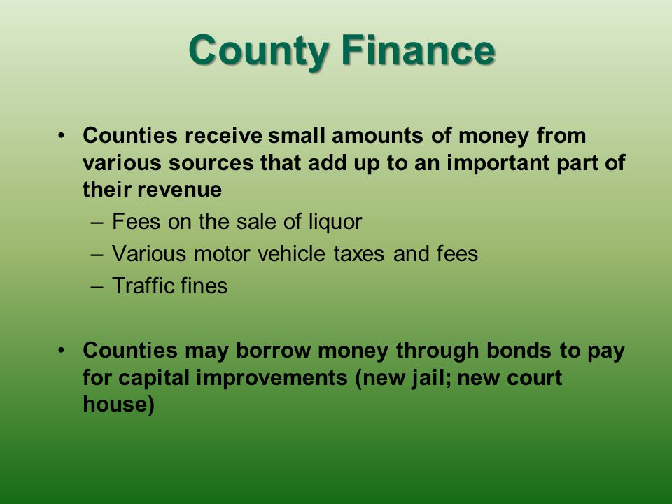 County Finance Just as the structure of county government is frozen in the Texas Constitution, so is the county's power to tax and to spend The Texas