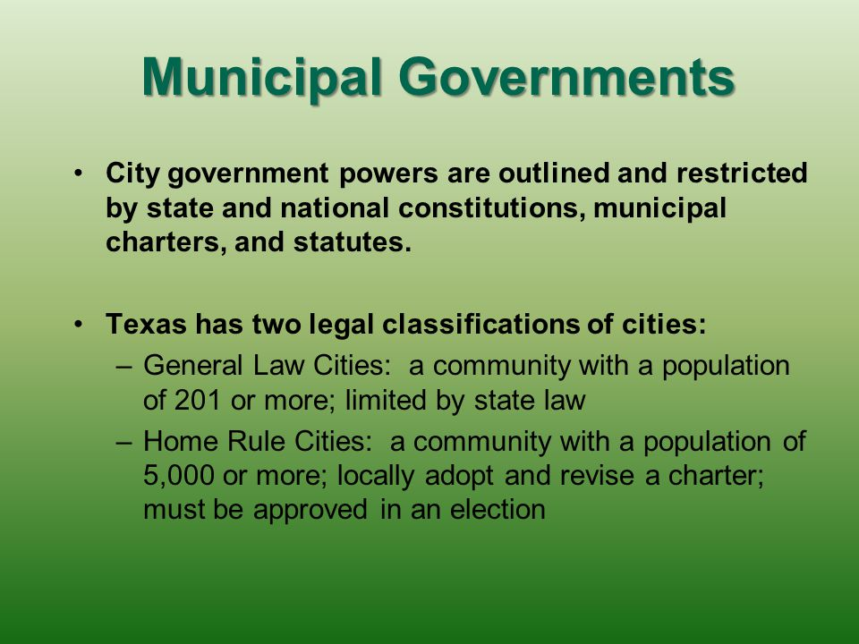 Municipal Governments City government powers are outlined and restricted by state and national constitutions, municipal charters, and statutes.