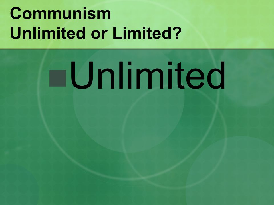 Communism Unlimited or Limited? Unlimited