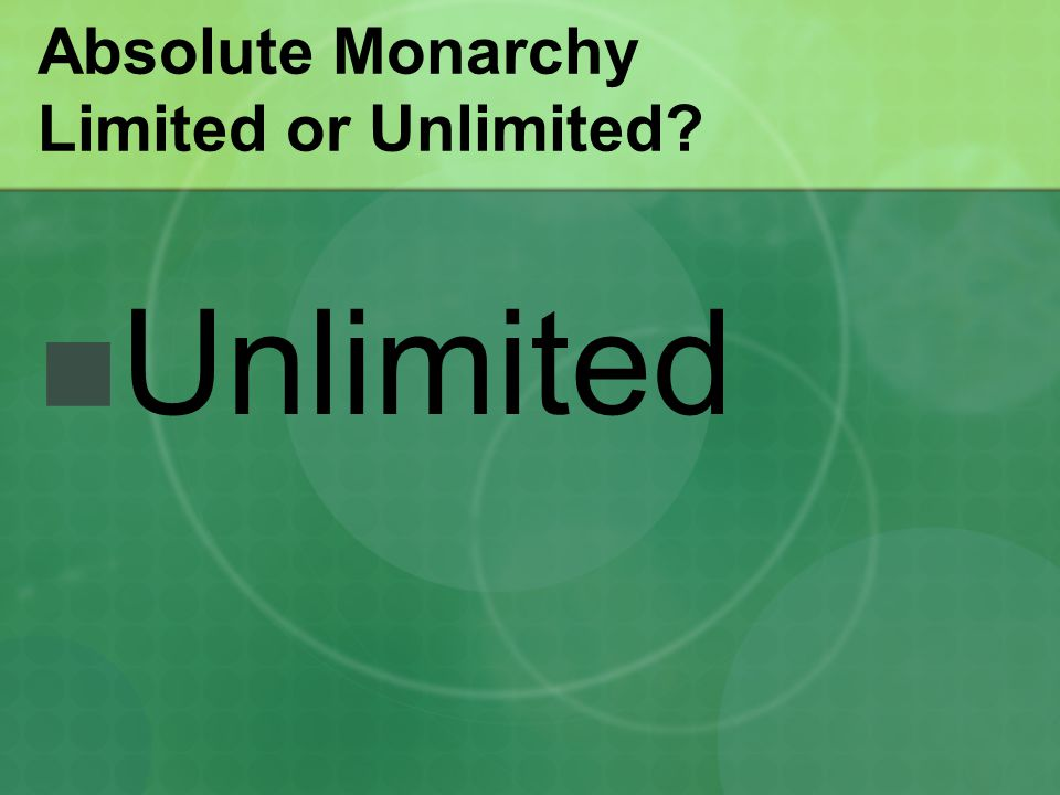Absolute Monarchy Limited or Unlimited? Unlimited