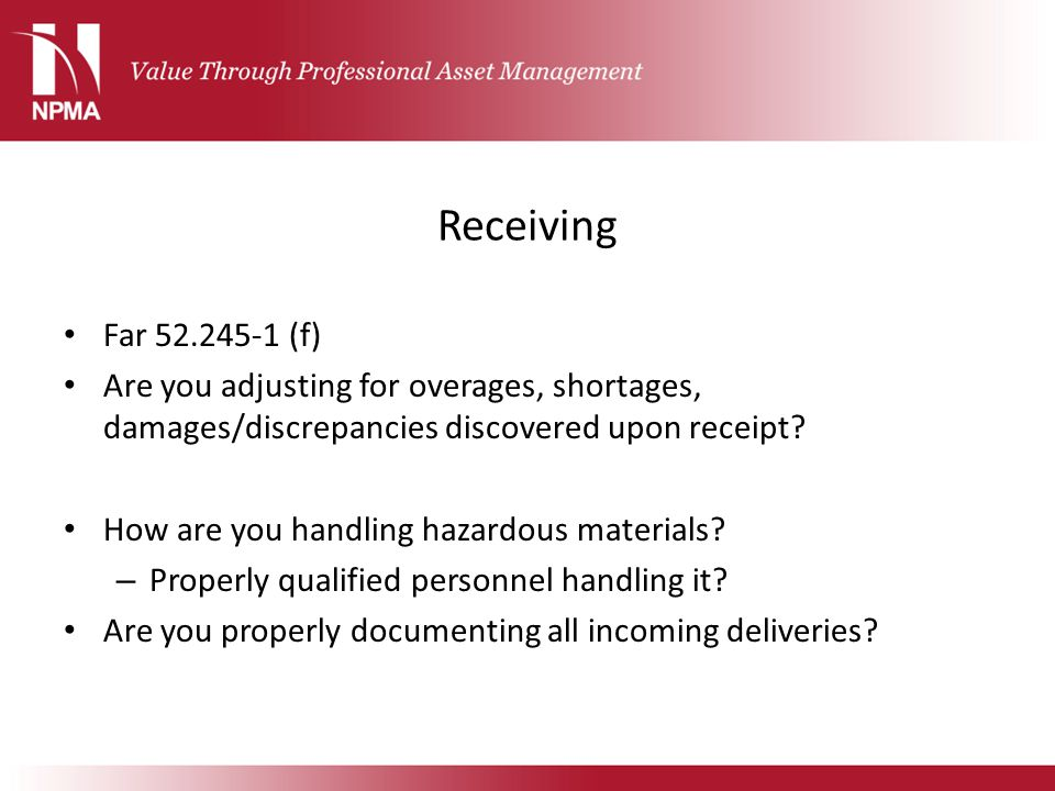 Receiving Far 52.245-1 (f) Are you adjusting for overages, shortages, damages/discrepancies discovered upon receipt? How are you handling hazardous ma