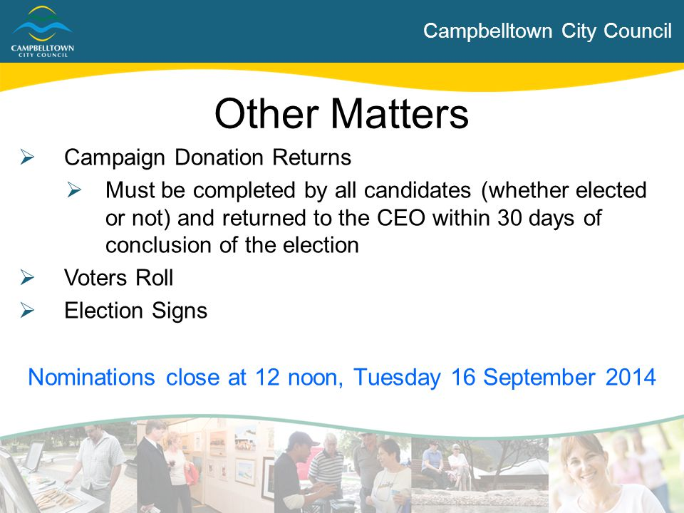 Campbelltown City Council  Campaign Donation Returns  Must be completed by all candidates (whether elected or not) and returned to the CEO within 30