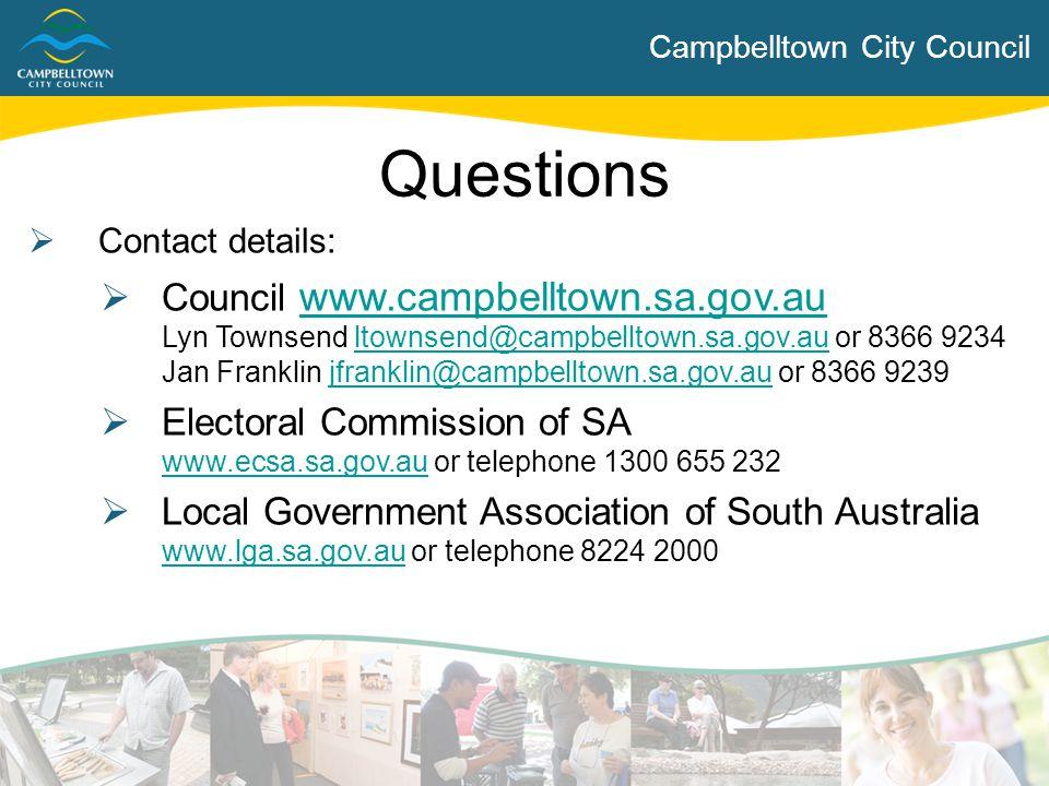 Campbelltown City Council  Contact details:  Council www.campbelltown.sa.gov.au Lyn Townsend ltownsend@campbelltown.sa.gov.au or 8366 9234 Jan Frank