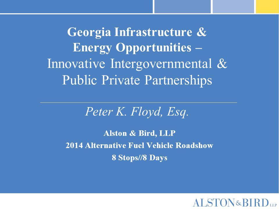 Georgia Infrastructure & Energy Opportunities – Innovative Intergovernmental & Public Private Partnerships Peter K.
