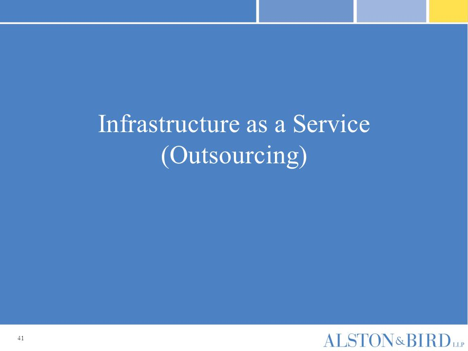 41 Infrastructure as a Service (Outsourcing)