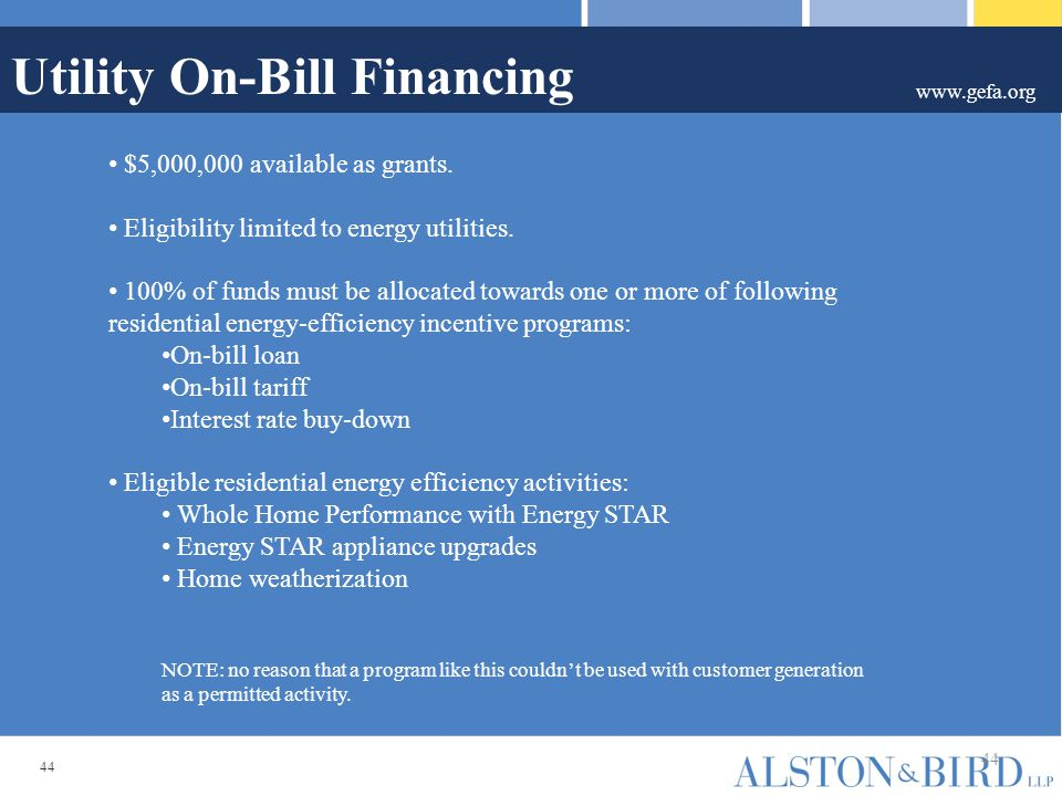 44 Utility On-Bill Financing www.gefa.org 44 $5,000,000 available as grants.