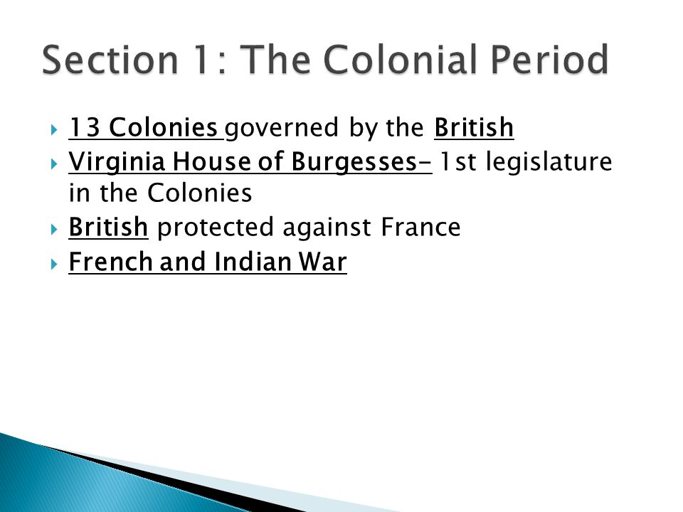  An English Political Heritage- most colonists from England  Limited Government- Only the powers granted ◦ Magna Carta (1215), first written rights ◦ Petition of Right- Limiting the Kings Power ◦ English Bill of Rights- After the Glorious Revolution, William and Mary take the throne  Limiting the Kings power
