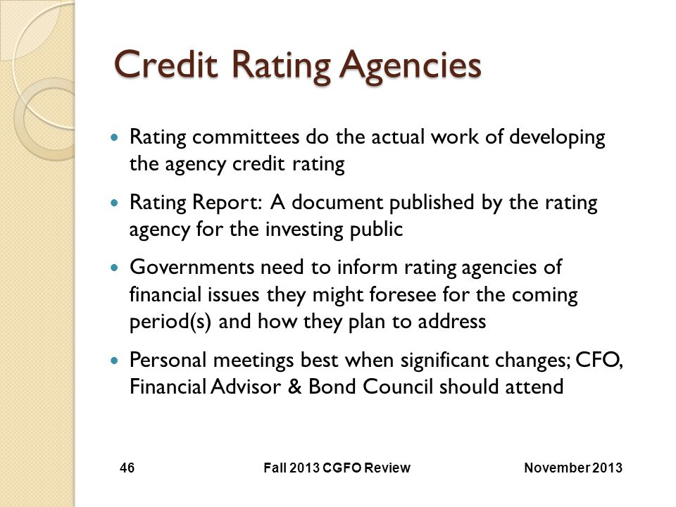 Credit Rating Agencies Rating committees do the actual work of developing the agency credit rating Rating Report: A document published by the rating a