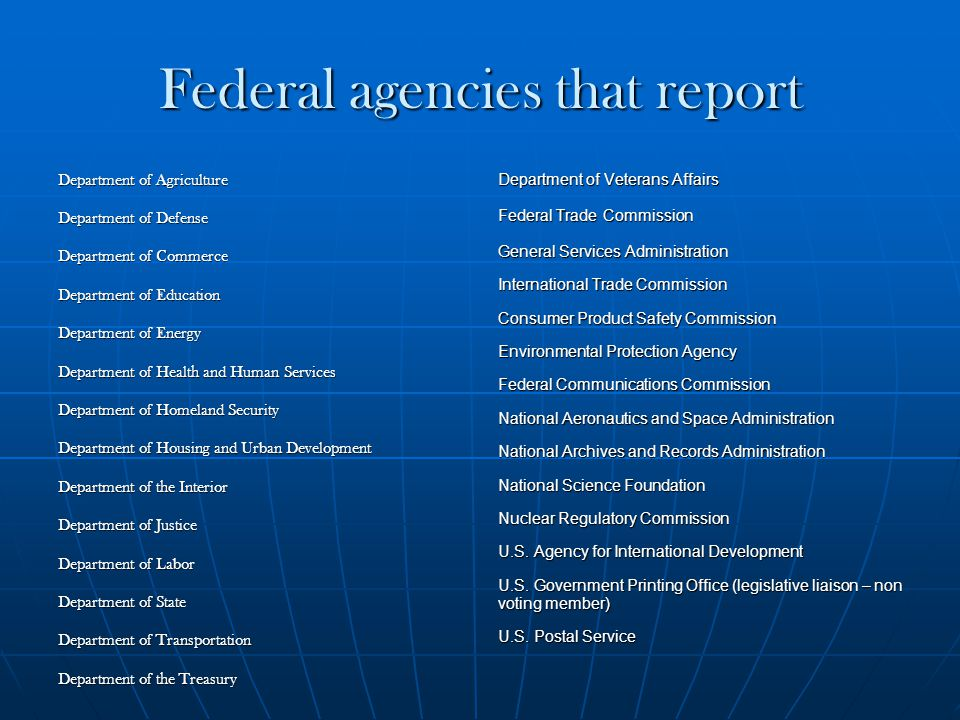 Federal agencies that report Department of Agriculture Department of Defense Department of Commerce Department of Education Department of Energy Depar
