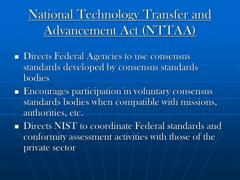NIST's Roles Under the OMB Circular Include: Provide Annual Reports to Congress through OMB to track progress on NTTAA and implementation of OMB Circular A-119 Provide Annual Reports to Congress through OMB to track progress on NTTAA and implementation of OMB Circular A-119 Chair the Interagency Committee on Standards Policy (ICSP) and provide secretariat function Chair the Interagency Committee on Standards Policy (ICSP) and provide secretariat function