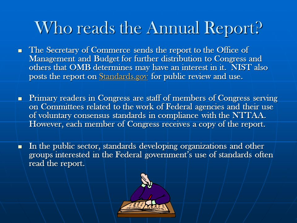 Who reads the Annual Report? The Secretary of Commerce sends the report to the Office of Management and Budget for further distribution to Congress an