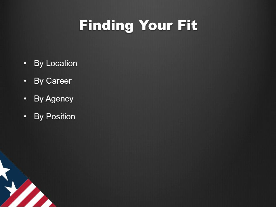 Finding Your Fit By LocationBy Location By CareerBy Career By AgencyBy Agency By PositionBy Position