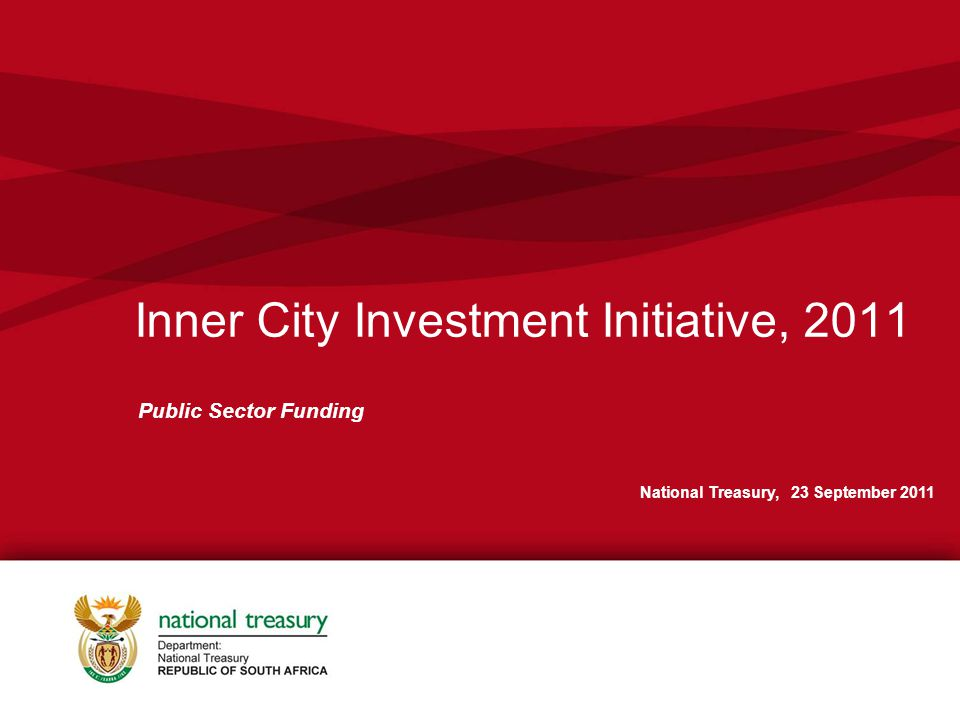Inner City Investment Initiative, 2011 Public Sector Funding National Treasury, 23 September 2011