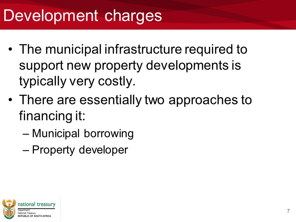 Development charges The municipal infrastructure required to support new property developments is typically very costly.