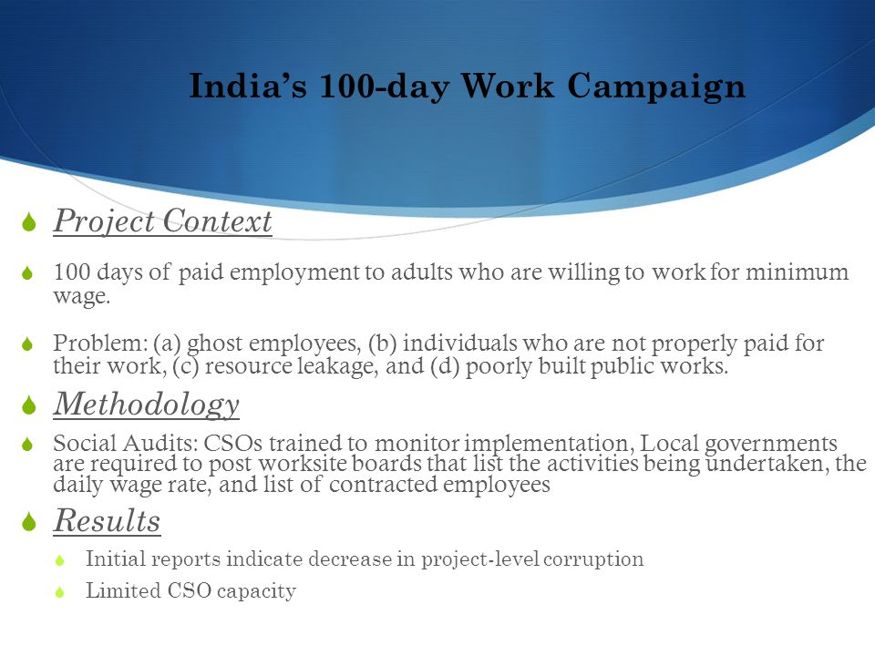 India's 100-day Work Campaign  Project Context  100 days of paid employment to adults who are willing to work for minimum wage.