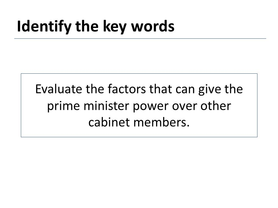 Evaluate the factors that can give the prime minister power over other cabinet members.