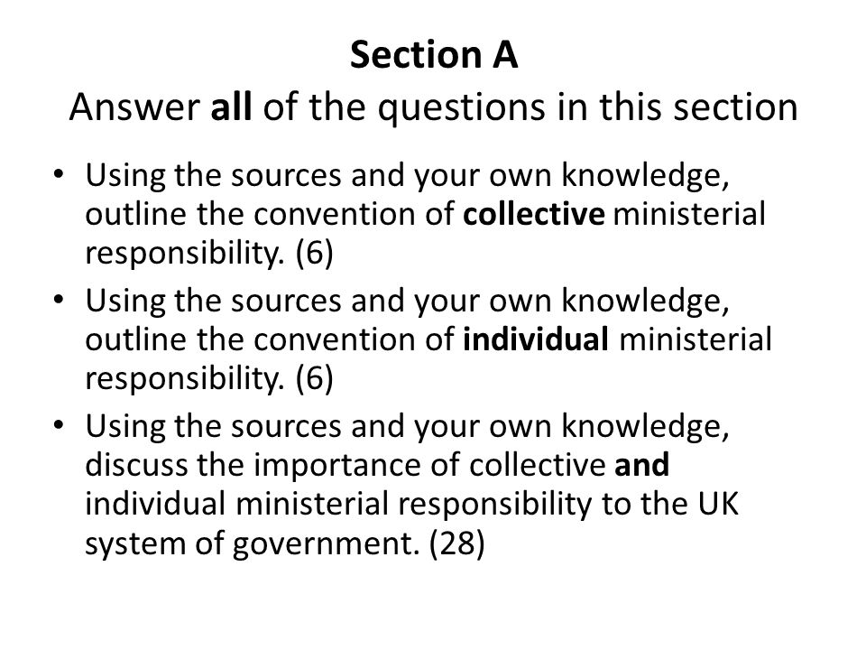 Section A Answer all of the questions in this section Using the sources and your own knowledge, outline the convention of collective ministerial responsibility.
