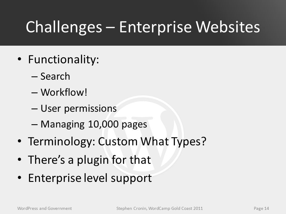 Challenges – Enterprise Websites Functionality: – Search – Workflow.