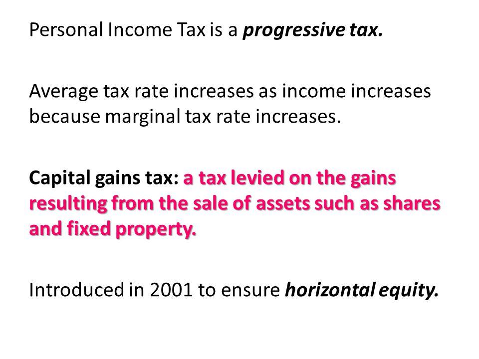 Personal Income Tax is a progressive tax.