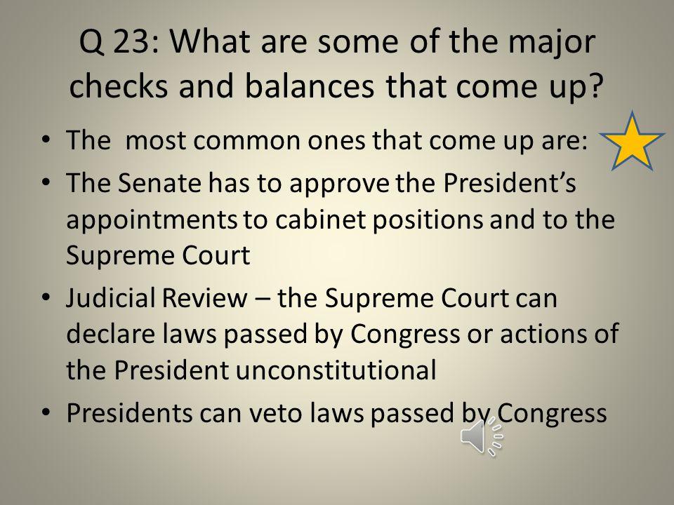 Q. 22: What are checks and balances.