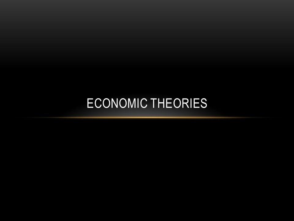 ECONOMIC THEORIES