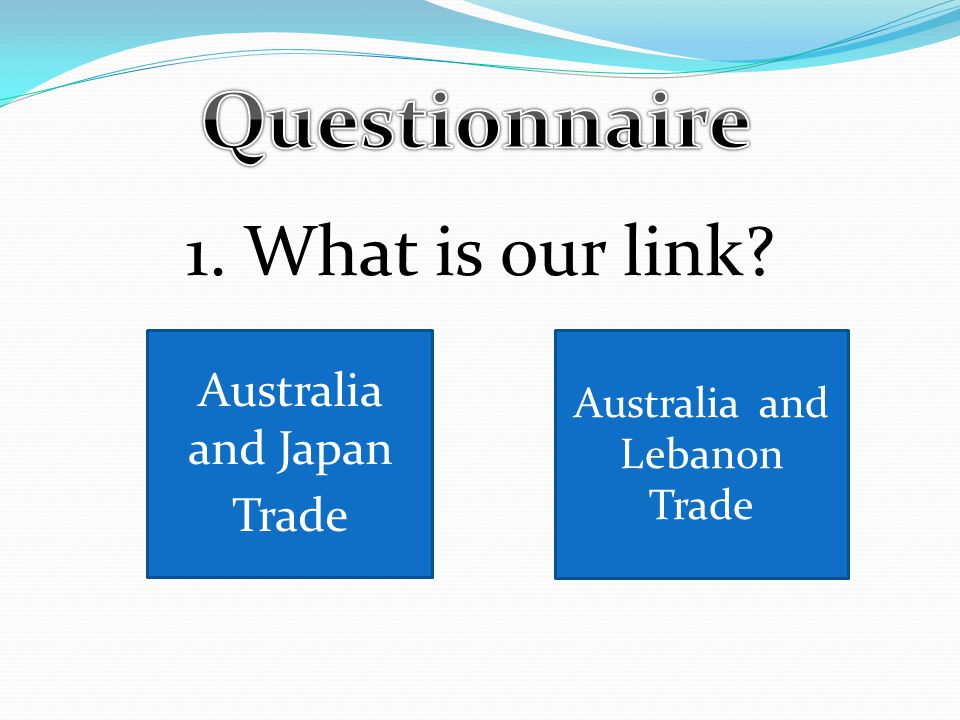 1. What is our link Australia and Japan Trade Australia and Lebanon Trade