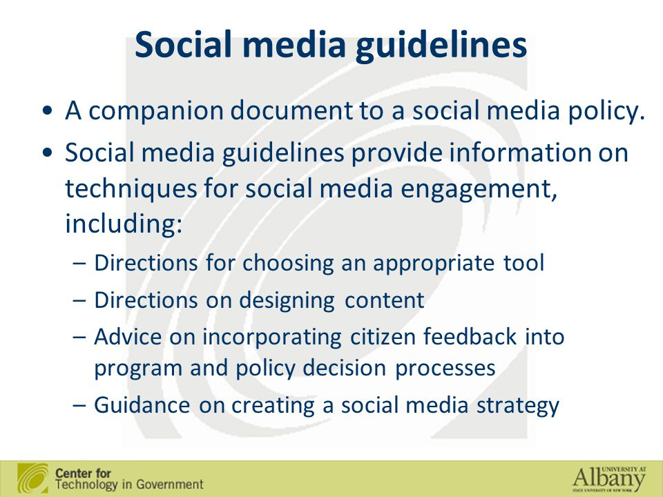 Social media guidelines A companion document to a social media policy.