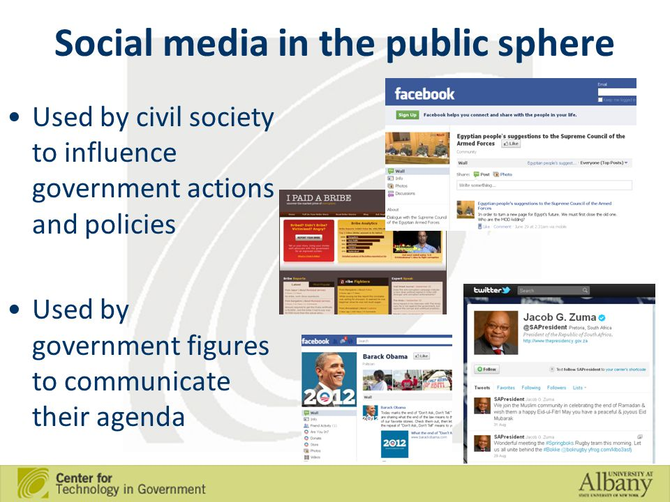 Social media in the public sphere Used by civil society to influence government actions and policies Used by government figures to communicate their agenda