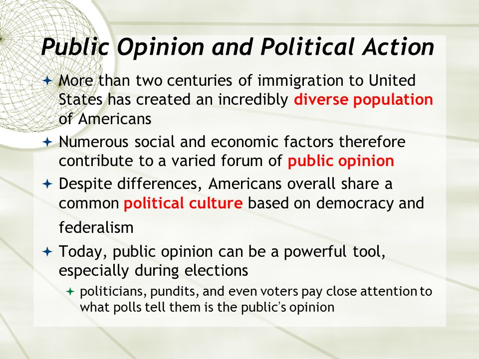 What Americans Value: Political Ideologies  Conservative ideology:  Favors limited government and freedom of the private sector  more likely to support military spending, free markets, prayer in school, and reduced taxes  opposes abortion, affirmative action, and government spending on social programs