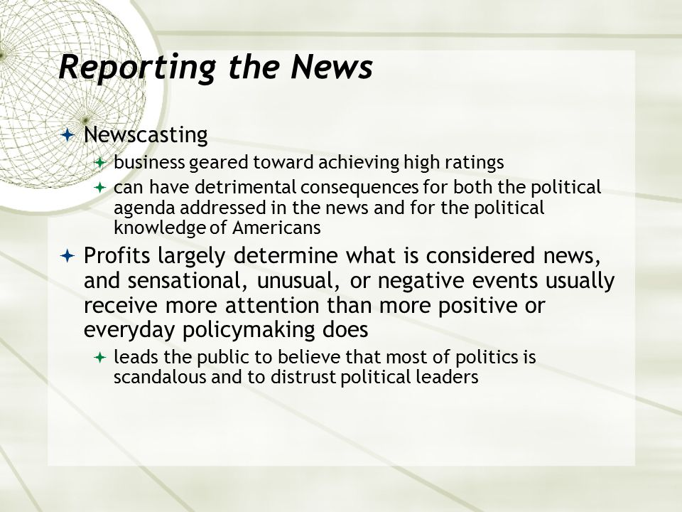 Reporting the News  Newscasting  business geared toward achieving high ratings  can have detrimental consequences for both the political agenda add