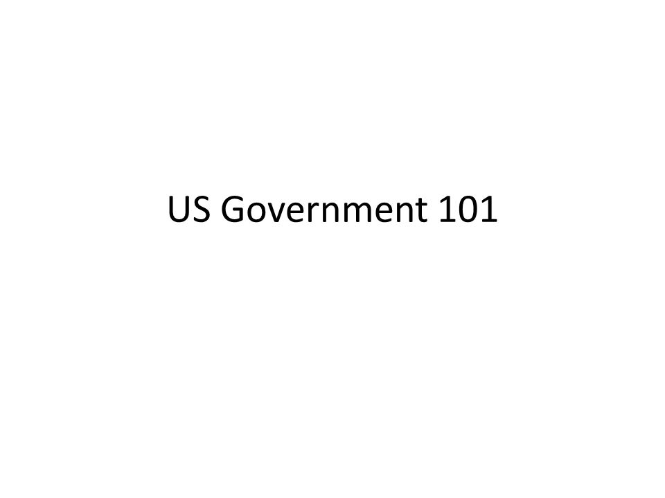 US Government 101