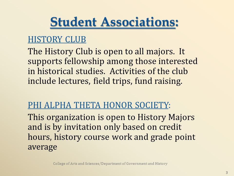 HISTORY CLUB The History Club is open to all majors.