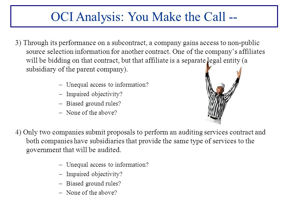 OCI Analysis: You Make the Call -- 3) Through its performance on a subcontract, a company gains access to non-public source selection information for another contract.