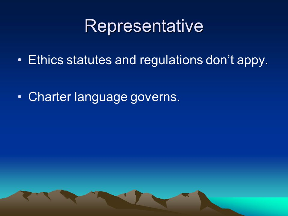 Representative Ethics statutes and regulations don't appy. Charter language governs.