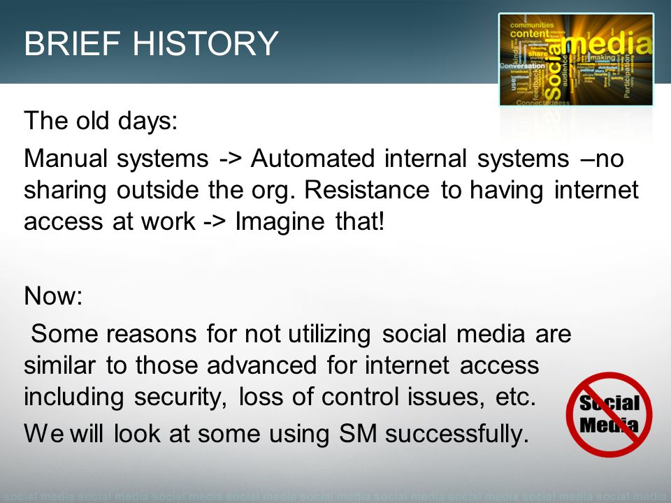 BRIEF HISTORY The old days: Manual systems -> Automated internal systems –no sharing outside the org.